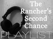 The Rancher's Second Chance - PLAYLIST